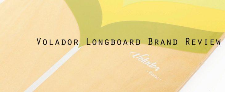 Volador longboard brand review
