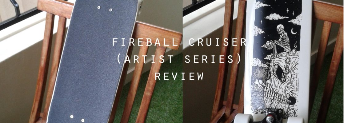 fireball cruiser review