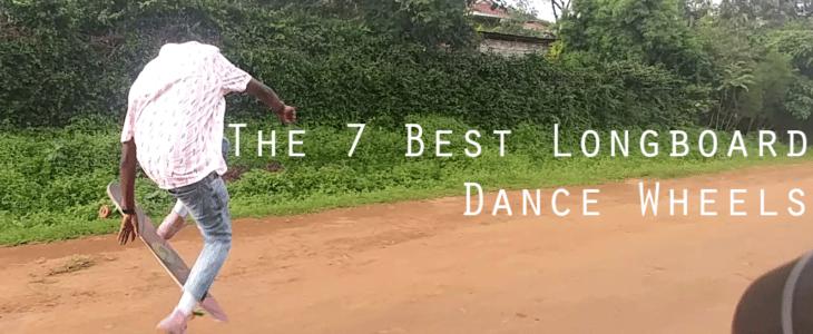 the 7 best longboard dance wheels
