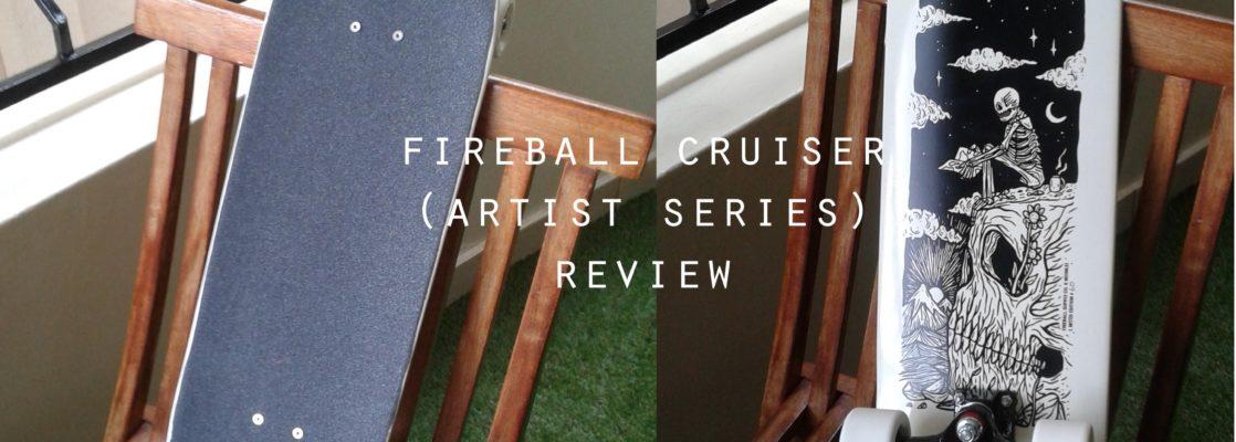 fireball cruiser review